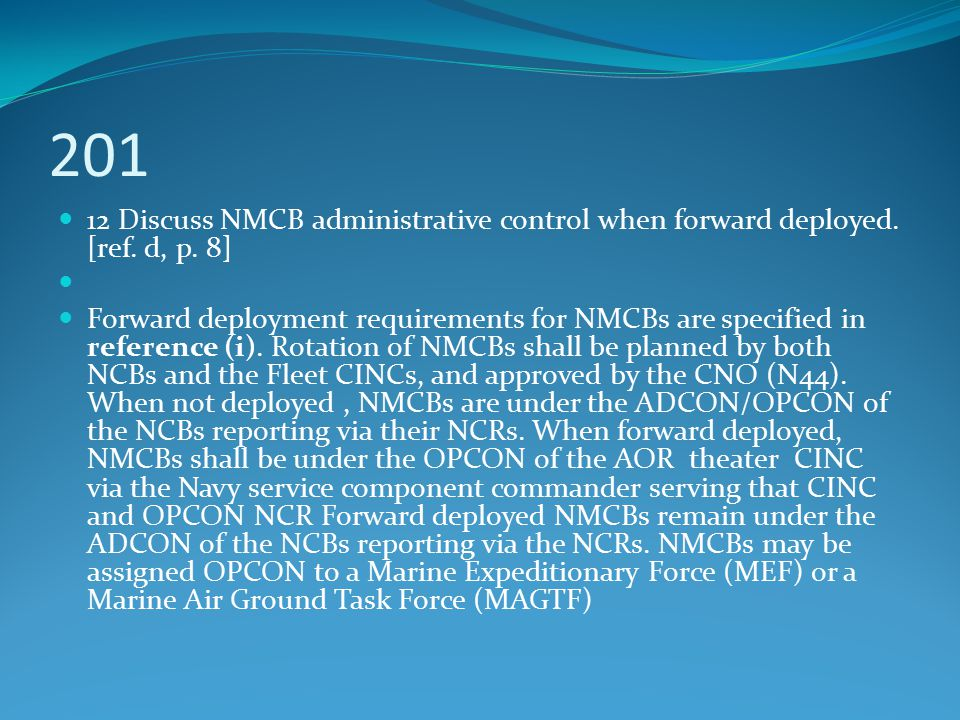 201 12 Discuss NMCB administrative control when forward deployed. [ref. d, p. 8]